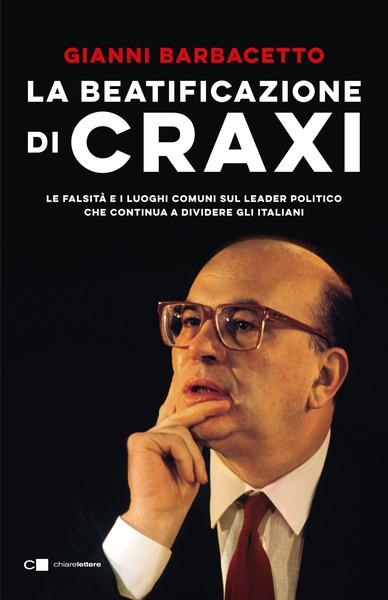 La beatificazione di Craxi