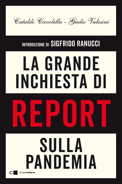 La grande inchiesta di Report sulla pandemia