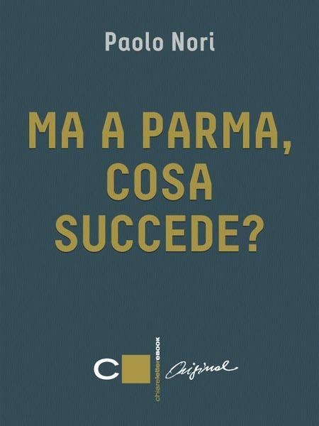 Ma a Parma, cosa succede?