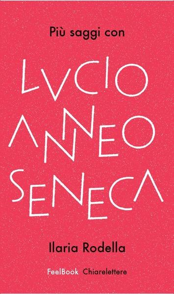 Più saggi con Lucio Anneo Seneca