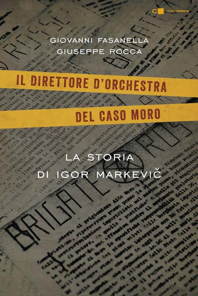 Il direttore d'orchestra del caso Moro
